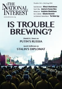 Is Trouble Brewing? (Simes/Heilbrunn - The National Interest July-August 2016, #144)