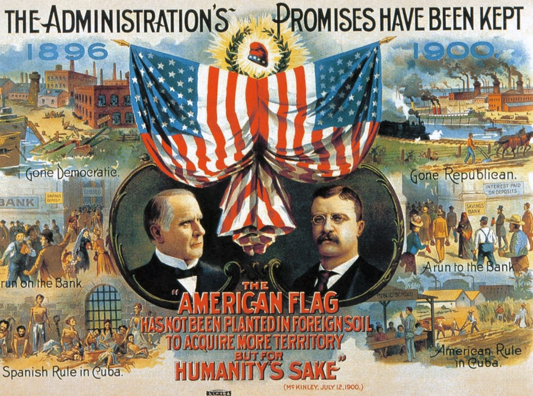"A 1900 Republican campaign poster for the U.S. presidential election, with portraits of President William McKinley and Vice Presidential candidate Theodore Roosevelt at center. On the left side ""Gone Democratic"" shows the U.S. in economic slump and Cuba shackled by Spain; on the right side ""Gone Republican"" shows the U.S. prosperous and Cuba being educated under U.S. tutelage. Wikimedia Commons"
