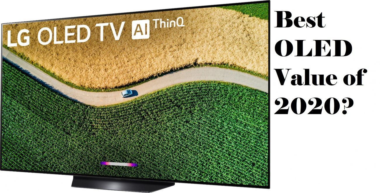Why LG's B9 OLED HDTV Might Just Be The Best (Dollar for Dollar)